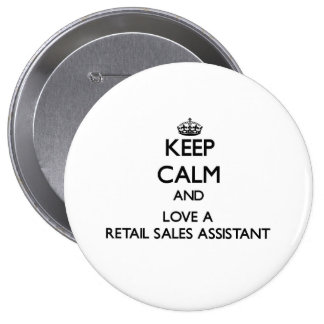 Keep Calm and Love a Retail Sales Assistant 10 Cm Round Badge