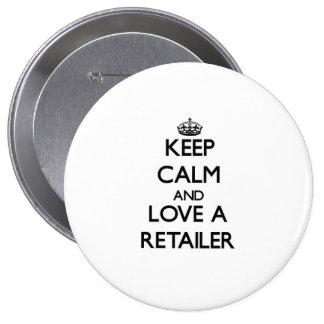Keep Calm and Love a Retailer 10 Cm Round Badge