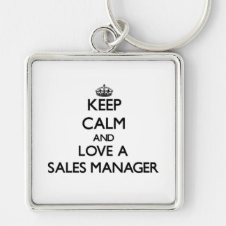 Keep Calm and Love a Sales Manager Silver-Colored Square Key Ring