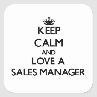 Keep Calm and Love a Sales Manager Sticker