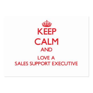 Keep Calm and Love a Sales Support Executive Business Card