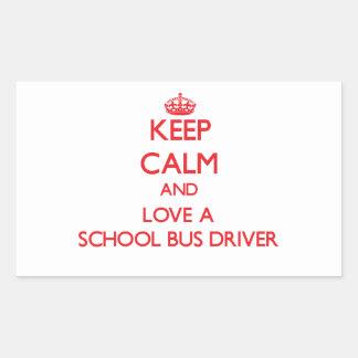 Keep Calm and Love a School Bus Driver Rectangular Sticker