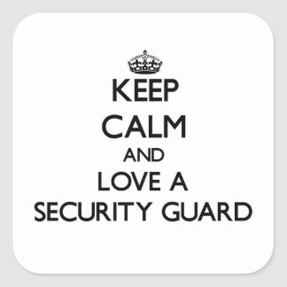 Keep Calm and Love a Security Guard Square Sticker