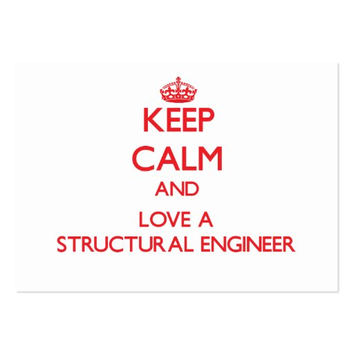 Keep Calm and Love a Structural Engineer Business Card Template