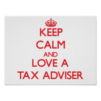 Keep Calm and Love a Tax Adviser Posters