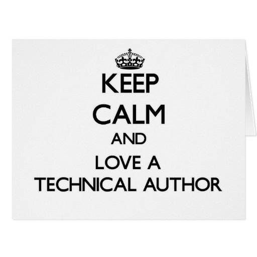 Keep Calm and Love a Technical Author Greeting Card