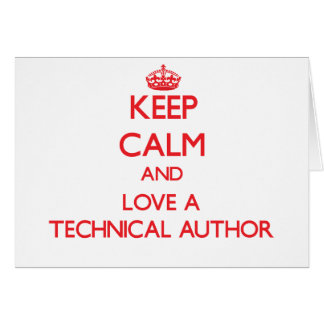 Keep Calm and Love a Technical Author Greeting Card