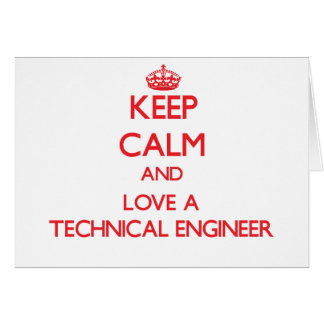 Keep Calm and Love a Technical Engineer Greeting Card