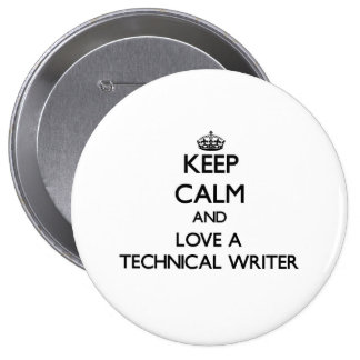 Keep Calm and Love a Technical Writer 10 Cm Round Badge