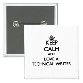 Keep Calm and Love a Technical Writer 15 Cm Square Badge