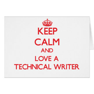 Keep Calm and Love a Technical Writer Greeting Card
