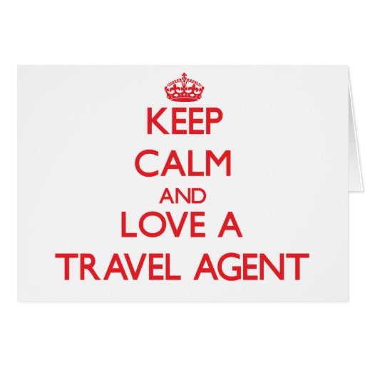 Keep Calm and Love a Travel Agent Cards
