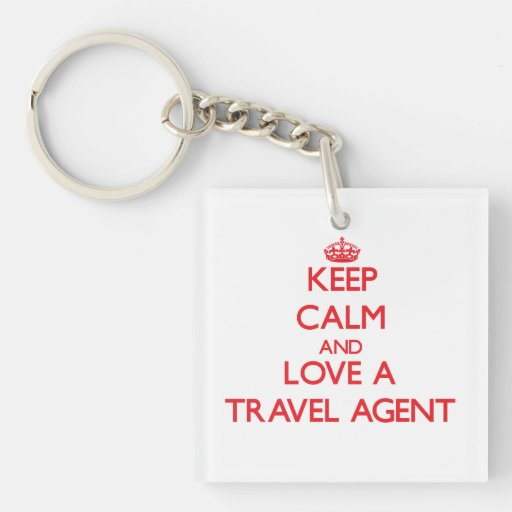 Keep Calm and Love a Travel Agent Square Acrylic Keychain