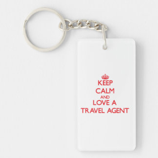 Keep Calm and Love a Travel Agent Single-Sided Rectangular Acrylic Key Ring
