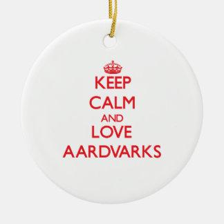 Keep calm and love Aardvarks Ceramic Ornament