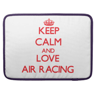 Keep calm and love Air Racing Sleeves For MacBooks