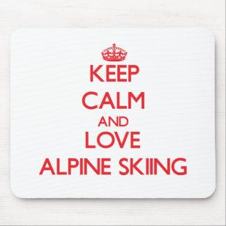Keep calm and love Alpine Skiing Mousepads