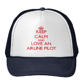 Keep Calm and Love an Airline Trucker Hats
