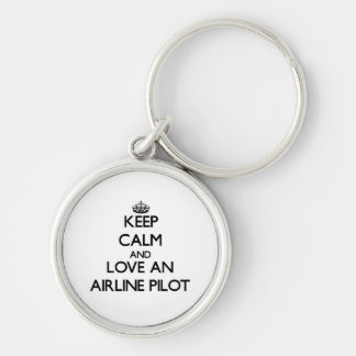 Keep Calm and Love an Airline Pilot Keychains