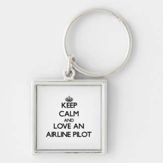 Keep Calm and Love an Airline Pilot Key Chain