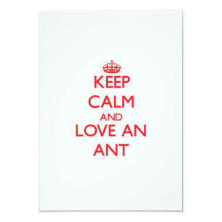 Keep calm and love an Ant Card