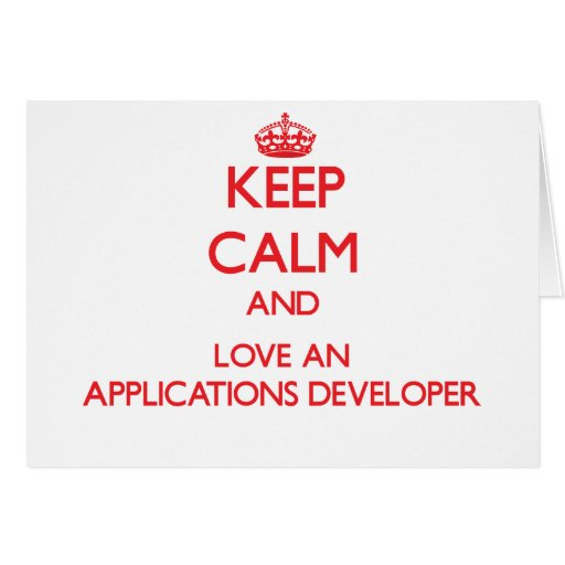 Keep Calm and Love an Applications Developer Cards