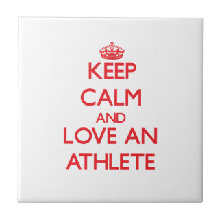 Keep Calm and Love an Athlete Ceramic Tile