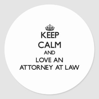 Keep Calm and Love an Attorney At Law Sticker