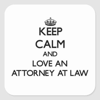 Keep Calm and Love an Attorney At Law Square Stickers