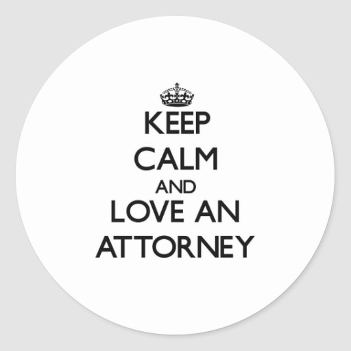 Keep Calm and Love an Attorney Round Stickers
