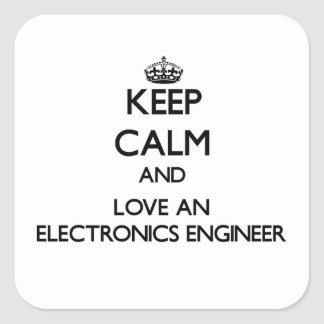 Keep Calm and Love an Electronics Engineer Square Sticker