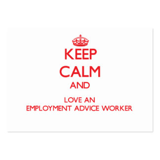 Keep Calm and Love an Employment Advice Worker Business Card