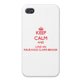 Keep Calm and Love an Insurance Claims Broker Covers For iPhone 4