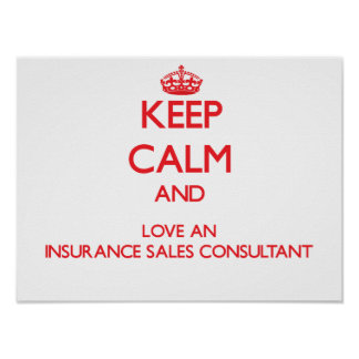 Keep Calm and Love an Insurance Sales Consultant Poster