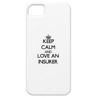 Keep Calm and Love an Insurer iPhone 5 Cases