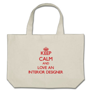 Keep Calm and Love an Interior Designer Tote Bags