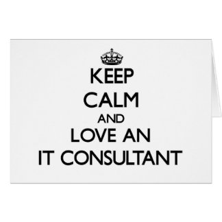 Keep Calm and Love an It Consultant Cards