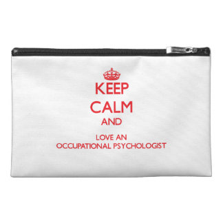 Keep Calm and Love an Occupational Psychologist Travel Accessories Bags