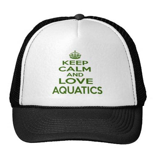 Keep Calm And Love Aquatics Hat