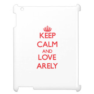 Keep Calm and Love Arely iPad Cases