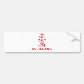 Keep calm and love Bar Billiards Bumper Stickers