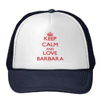 Keep Calm and Love Barbara Trucker Hat
