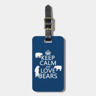 Keep Calm and Love Bears (in all colours) Luggage Tag