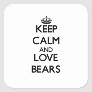 Keep calm and Love Bears Square Sticker