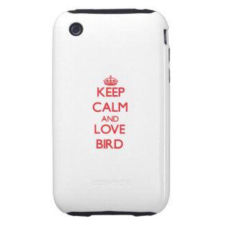 Keep calm and love Bird Tough iPhone 3 Case