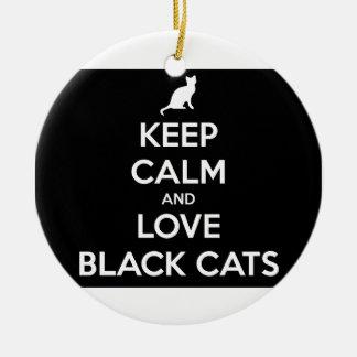 Keep Calm and Love Black Cats Ceramic Ornament