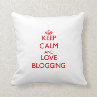Keep calm and love Blogging Throw Pillow