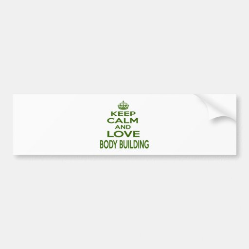 Keep Calm And Love Body Building Bumper Sticker