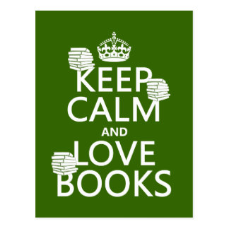 Keep Calm and Love Books (in any colour) Postcard