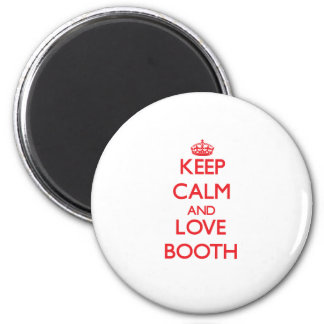 Keep calm and love Booth Fridge Magnet
